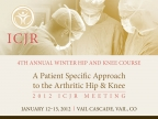 2012 ICJR 4th Annual Winter Hip & Knee Course