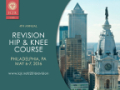 ICJR 4th Annual Philadelphia Revision Hip and Knee Course